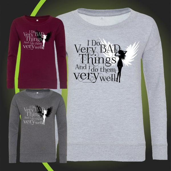i do very bad things fashion sweatshirt