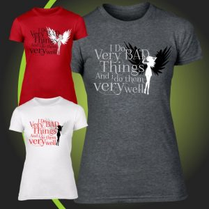 i do very bad things tshirt